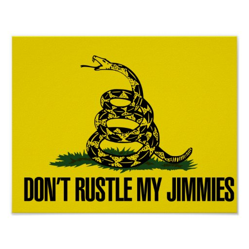 Dont rustle my jimmies print