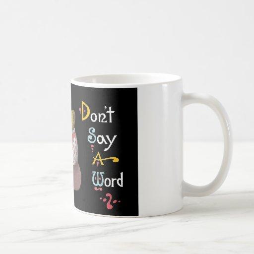 Don't Say A Word Teddy Bears Coffee Mugs