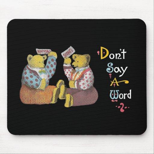 Don't Say A Word Teddy Bears Mousepad