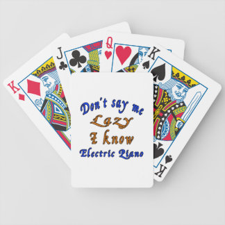 Don't say me Lazy i know Electric Piano. Bicycle Playing Cards