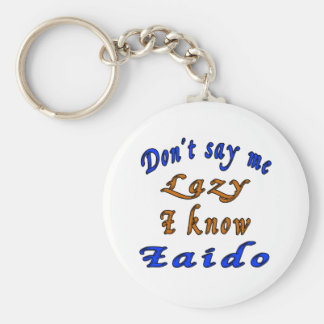 Don't say me Lazy i know Iaido. Basic Round Button Keychain