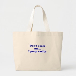 Dont Scare Me I Poop Easily Canvas Bag