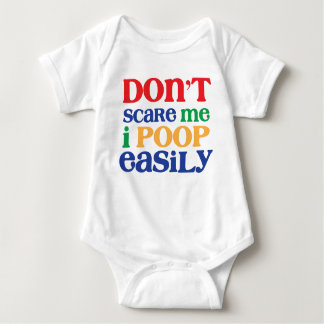 Don't Scare Me. I Poop Easily. Funny Unique Baby G Baby Bodysuit