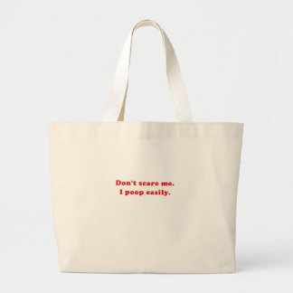 Don't Scare Me I Poop Easily Jumbo Tote Bag