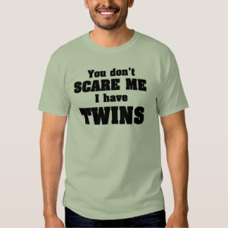 Don't scare me twins tee shirt