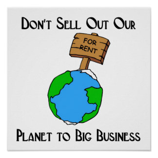 Don't sell out our planet! poster