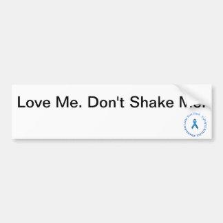Don't Shake Me Bumper Sticker