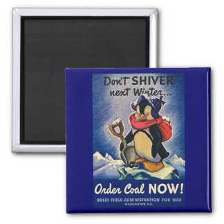 Don't Shiver Next Winter Vintage WW2 Magnet