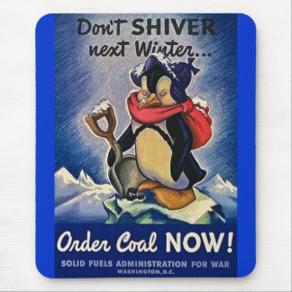 Don't Shiver Next Winter Vintage WW2 Mouse Pad