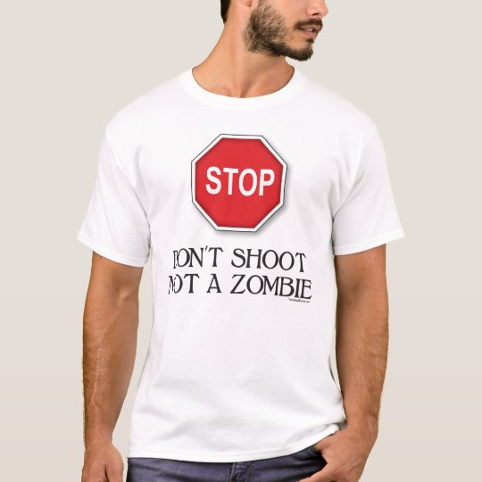 Don't Shoot Not A Zombie T-Shirt