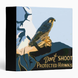 Don't Shoot Protected Hawks 3 Ring Binder