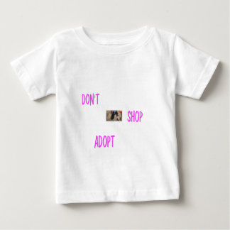 dont shop adopt baby T-Shirt