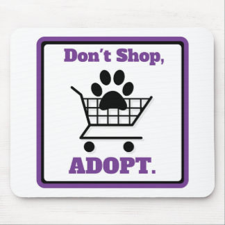 Don't Shop Adopt Mouse Pad