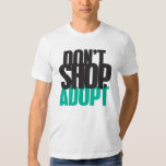 Don't Shop, Adopt T Shirt