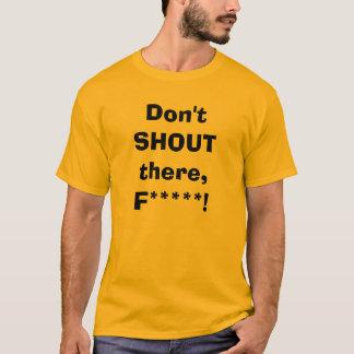 Don't SHOUT at Kimi! T-Shirt