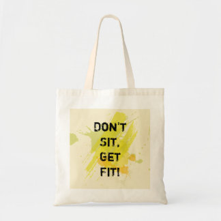 """""""Don't  Sit, Get Fit!"""" Motivational Quote Tote Bag"""