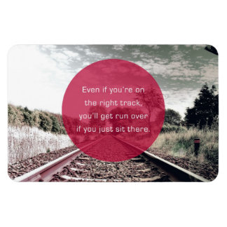 Don't sit in place   Motivational Quote Magnet