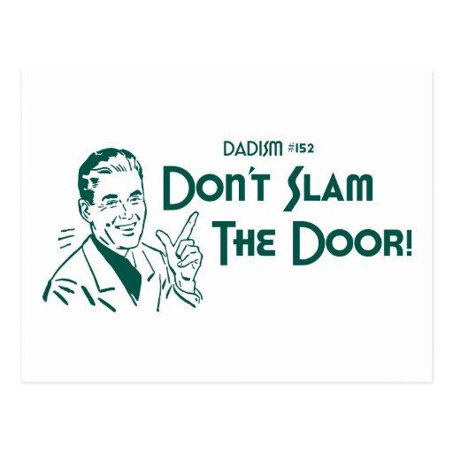 Don't Slam The Door! (Dadism #152) Post Card