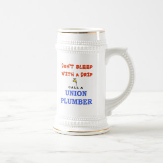 DON'T SLEEP WITH A DRIP 18 OZ BEER STEIN
