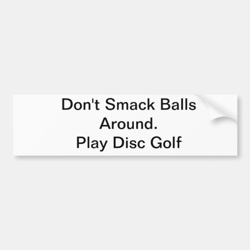 Don't smack balls car bumper sticker