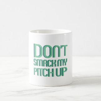 Don't smack my pitch up - good omen coffee mug