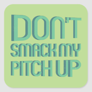 Don't smack my pitch up - good omen square sticker