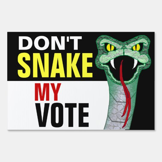 Don't Snake My Vote Lawn Sign