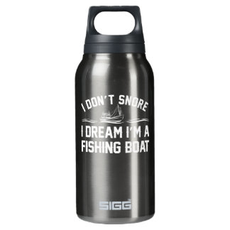 Dont Snore I Dream Fishing Boat Fishing Insulated Water Bottle