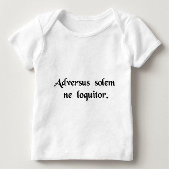 Don't speak against the sun baby T-Shirt