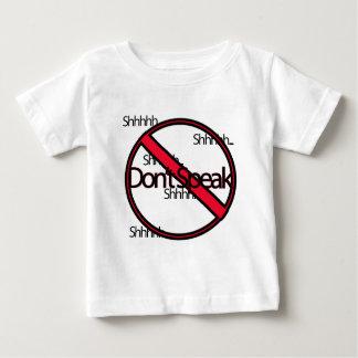 Dont Speak Baby T-Shirt