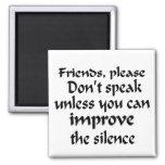 Don't Speak Magnet Fridge Magnets