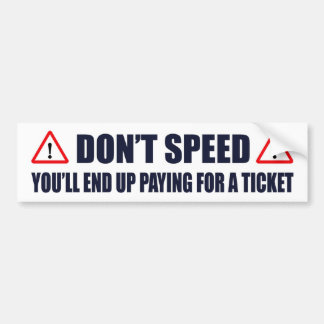 Don't Speed Car Bumper Sticker