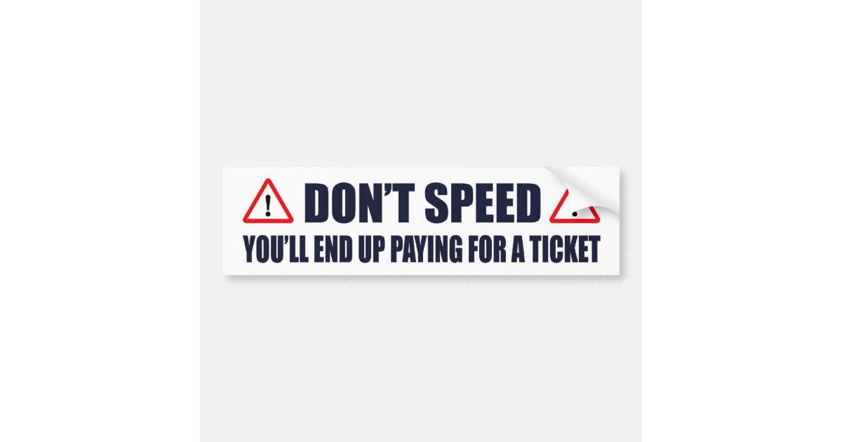 Don't Speed Bumper Sticker | Zazzle.com