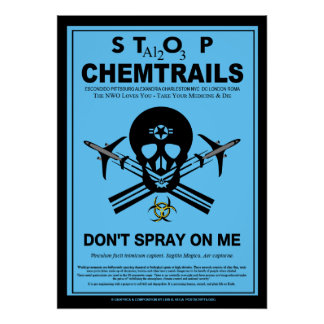 Don't Spray on Me! - Chemtrails Poster