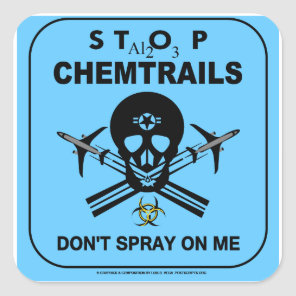Don't Spray on Me! - Chemtrails Square Sticker