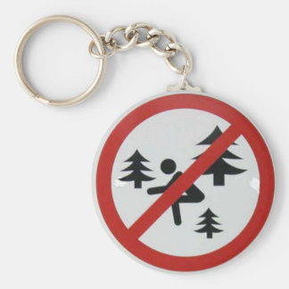 Don't Squat in the Woods Keychains