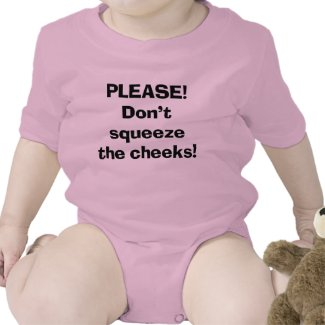 Don't Squeeze the Cheeks shirt
