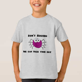 Don't Squish the Spider T-Shirt