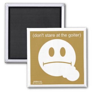 Dont Stare At The Goiter 2 Inch Square Magnet