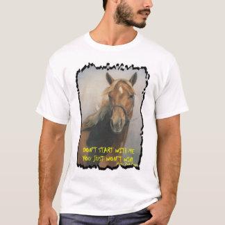Don't Start T-Shirt