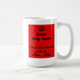 Don't Stay Calm !!!!! Coffee Mug