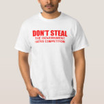 Dont Steal Funny T-Shirt
