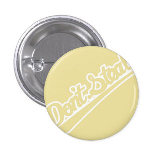 Don't Steal (Small) Pinback Button