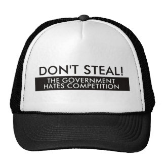 Don't Steal The Government Hates Competition Mesh Hats