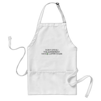 Don't steal-the government hates competition adult apron