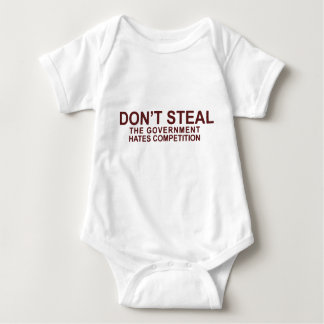 Don't Steal The Government Hates Competition Baby Bodysuit
