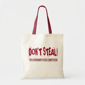 DON'T STEAL! THE GOVERNMENT HATES COMPETITION! CANVAS BAGS