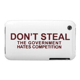 Don't Steal The Government Hates Competition iPhone 3 Cases