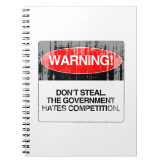 Don't Steal. The government hates competition Fade Spiral Notebook