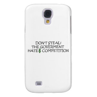 Don't steal-the government hates competition galaxy s4 cover
